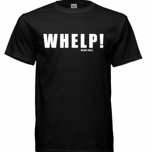 WHELP! Tee by Deon Cole